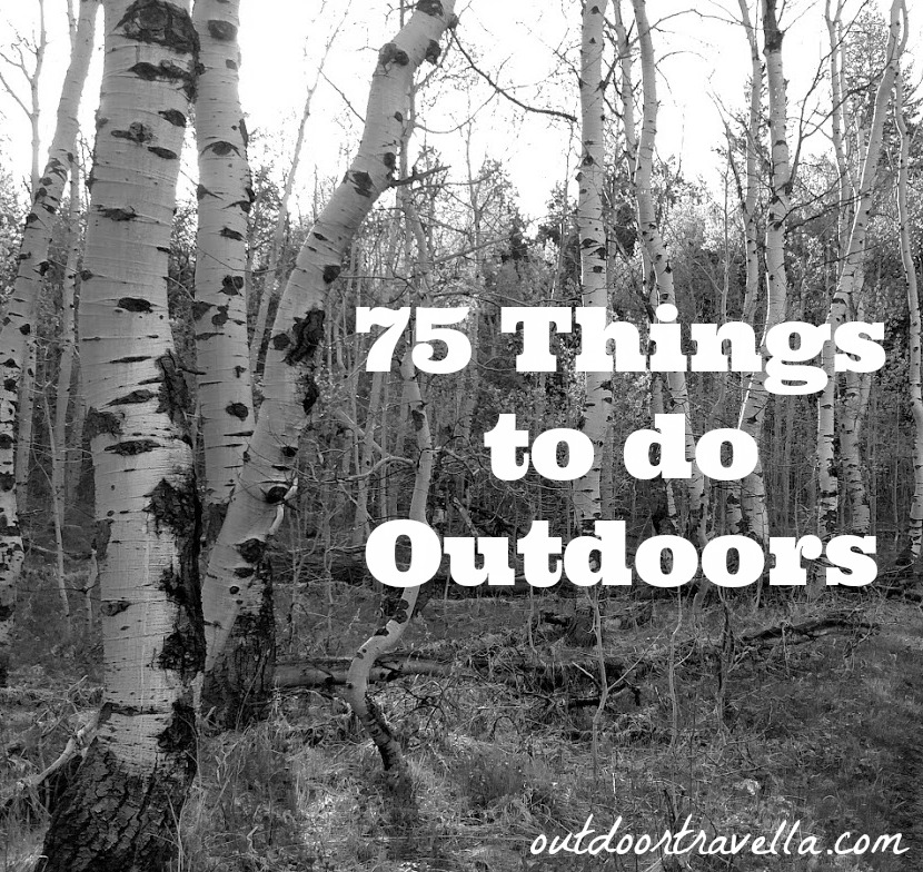 75 Things to Do Outdoors