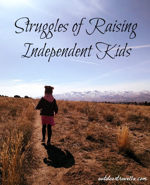 Struggles of Raising Independent Kids