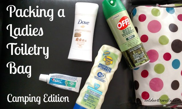 Packing a Ladies Toiletry Bag – Camping Edition