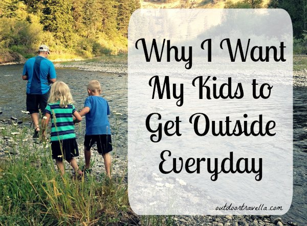Why I Want My Kids to Get Outside Everyday