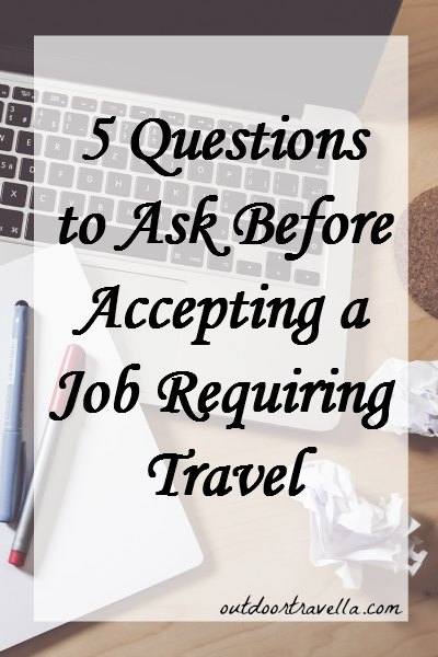 5 Questions to Ask Before Accepting a Job Requiring Travel