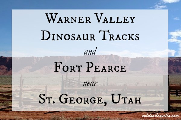 Warner Valley Dinosaur Tracks and Fort Pearce near St. George, Utah